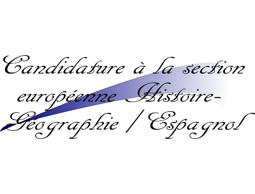 Candidature pour la section européenne Histoire Géographie-Espagnol