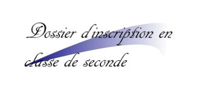 Dossier d'inscription en classe de seconde